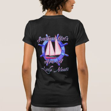 Beach Themed Southern Girls Are A Little Nauti T-Shirt
