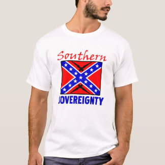 Southern Sovereignty! T-Shirt