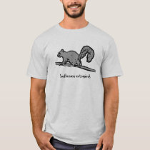 Southerners eat squirrels T-Shirt