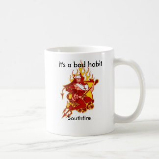 Southfire, It's a bad habit Coffee Mug