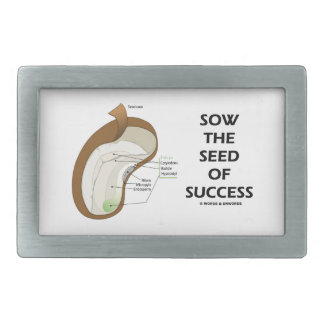 Sow The Seed Of Success (Seed Anatomy Humor) Belt Buckle