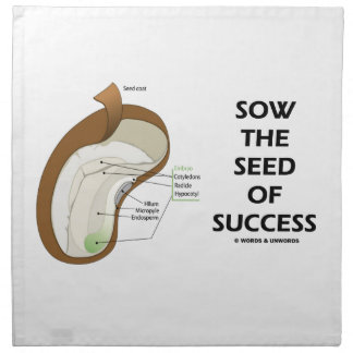 Sow The Seed Of Success (Seed Anatomy Humor) Cloth Napkin