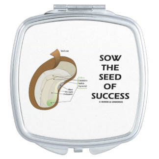 Sow The Seed Of Success (Seed Anatomy Humor) Makeup Mirrors