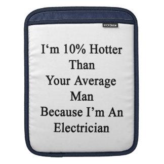 Soy 10 más calientes que su hombre medio porque fundas para iPads