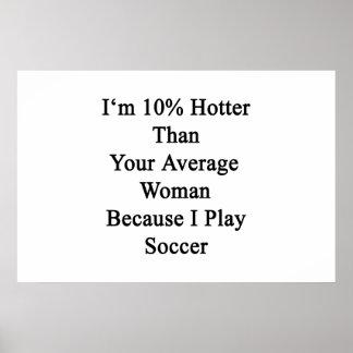 Soy 10 más calientes que su mujer media porque I Póster