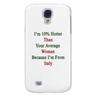 Soy 10 más calientes que su mujer media porque soy funda para galaxy s4