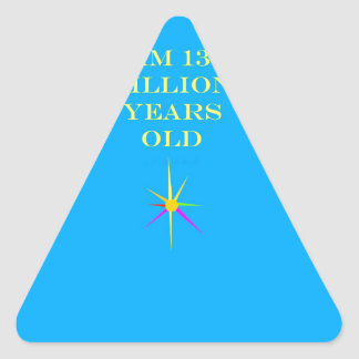 Soy 13,5 mil millones años pegatina triangular