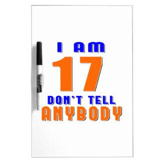 Soy 17 no digo a cualquiera diseños divertidos del tableros blancos