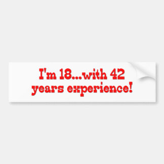 Soy 18 con 42 años de experiencia pegatina para auto