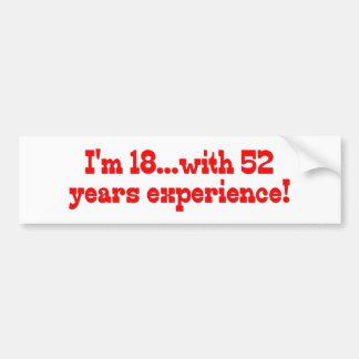 Soy 18 con 52 años de experiencia pegatina de parachoque
