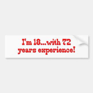 Soy 18 con 72 años de experiencia pegatina para auto