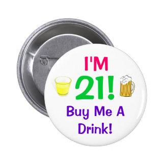¡Soy 21 Cómpreme un perno de la bebida Pin