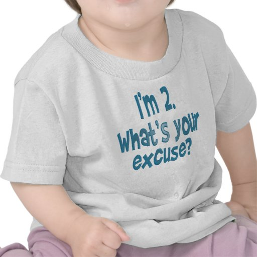 Soy 2. ¿Cuál es su excusa? Camiseta