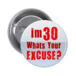 ¿Soy 30, cuáles soy su excusa? Cumpleaños Pin