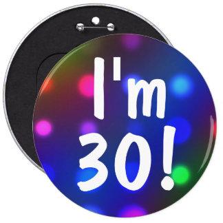 ¡Soy 30! Pin del botón del cumpleaños