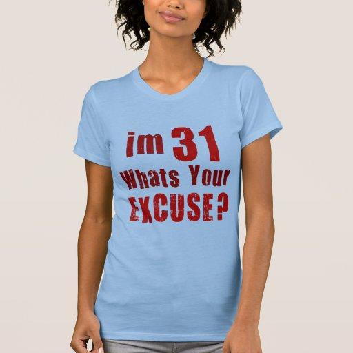 ¿Soy 31, cuáles soy su excusa? Cumpleaños Playeras