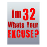 ¿Soy 32, cuáles soy su excusa? Cumpleaños Tarjetas Postales