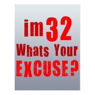 ¿Soy 32, cuáles soy su excusa? Cumpleaños Tarjeta Postal