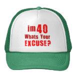 ¿Soy 40, cuáles soy su excusa? Cumpleaños Gorro De Camionero