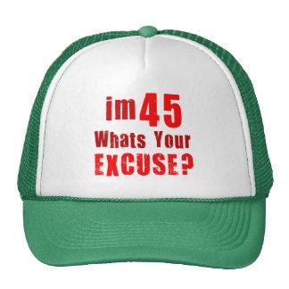 ¿Soy 45, cuáles soy su excusa? Cumpleaños Gorros Bordados