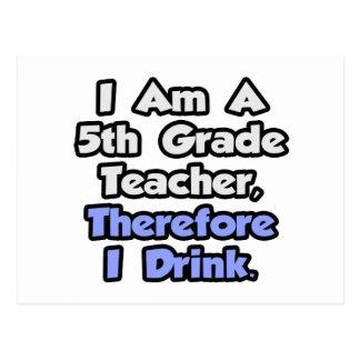 Soy 5to profesor del grado, por lo tanto bebo tarjetas postales