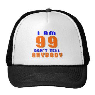 Soy 99 no digo a cualquiera diseños divertidos del gorra
