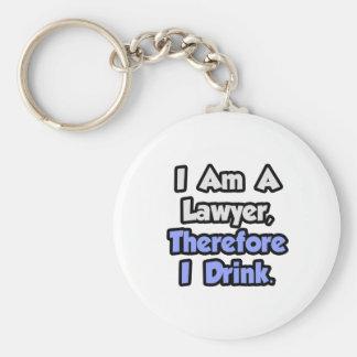 Soy abogado, por lo tanto bebo llaveros personalizados