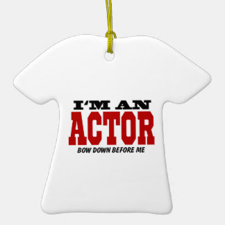 Soy actor arqueo abajo antes de mí adorno de cerámica en forma de camiseta