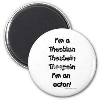 Soy actor (para los productos de color claro) imán redondo 5 cm