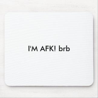 ¡Soy AFK! brb Tapetes De Ratón