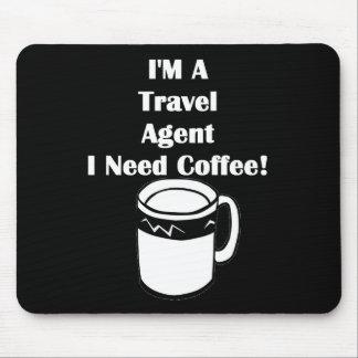 ¡Soy agente de viajes, yo necesito el café! Mousepad