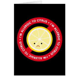 ¡Soy alérgico a la fruta cítrica! Tarjeta De Felicitación