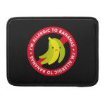 ¡Soy alérgico a los plátanos! Alergia del plátano Fundas Para Macbooks