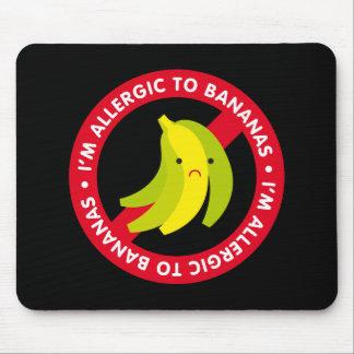¡Soy alérgico a los plátanos! Alergia del plátano Mousepads