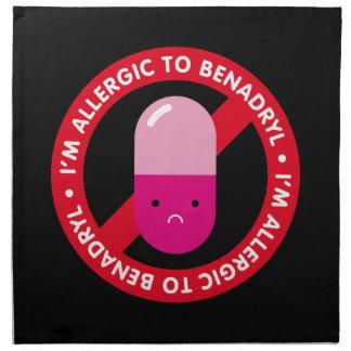 ¡Soy alérgico al benadryl! Alergia de Benadryl Servilleta Imprimida