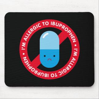 ¡Soy alérgico ibuprophen! Alergia de Ibuprophen Alfombrilla De Ratones
