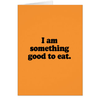 Soy algo bueno comer felicitaciones