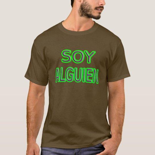 Soy Alguien. T-Shirt