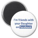 Soy amigos con su hija en facebook imán de frigorifico