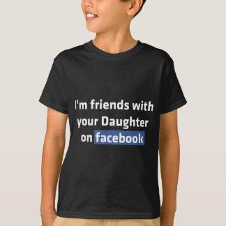Soy amigos con su hija en facebook, playera