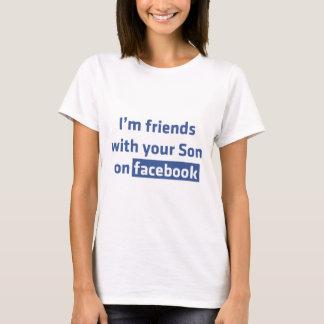 Soy amigos con su hijo en facebook. playera