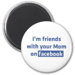 Soy amigos con su mamá en facebook iman