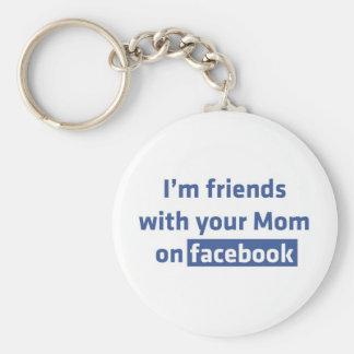Soy amigos con su mamá en facebook llavero redondo tipo pin