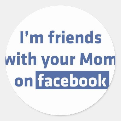 Soy amigos con su mamá en facebook etiquetas redondas