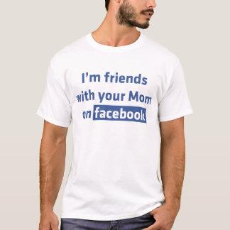Soy amigos con su mamá en facebook playera