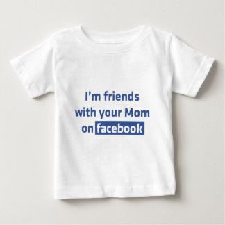 Soy amigos con su mamá en facebook playera de bebé