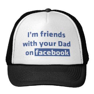 Soy amigos con su papá en Facebook Gorra