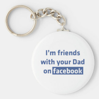 Soy amigos con su papá en Facebook Llavero Redondo Tipo Pin