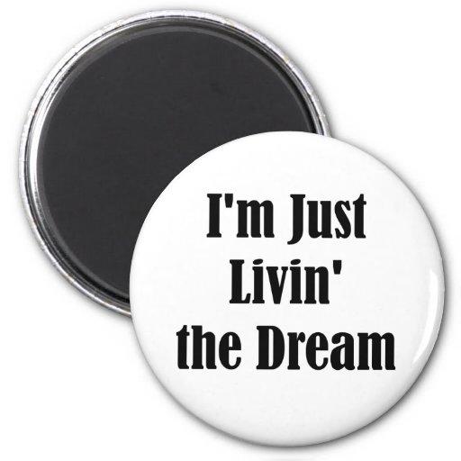 Soy apenas Livin el sueño Imán Para Frigorifico