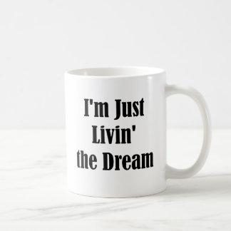 Soy apenas Livin el sueño Taza De Café